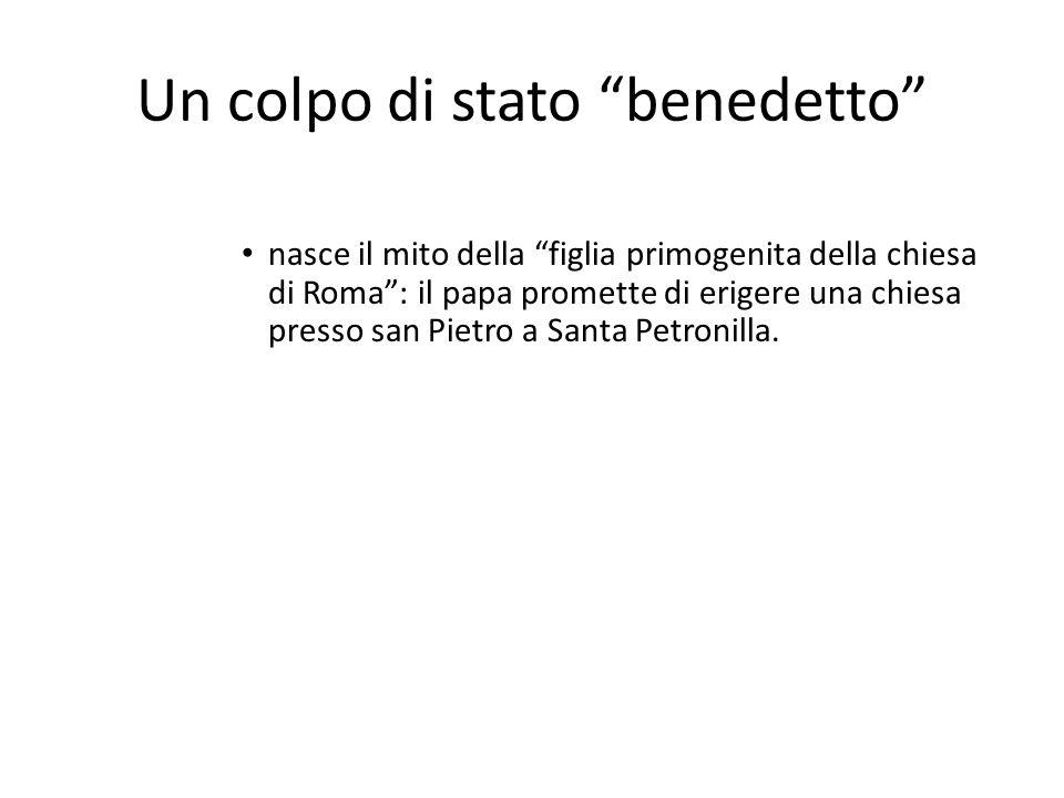 """Un colpo di stato """"benedetto"""" nasce il mito della """"figlia primogenita della chiesa di Roma"""": il papa promette di erigere una chiesa presso san Pietro"""