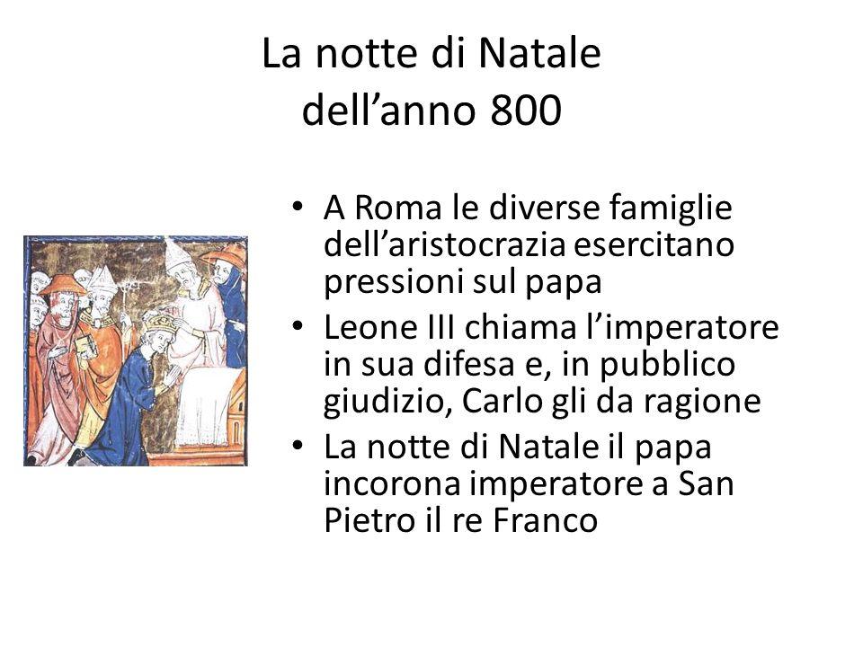 La notte di Natale dell'anno 800 A Roma le diverse famiglie dell'aristocrazia esercitano pressioni sul papa Leone III chiama l'imperatore in sua difes