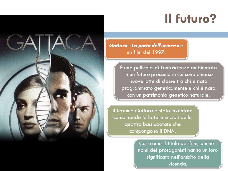 Il futuro.Gattaca - La porta dell universo è un film del 1997.