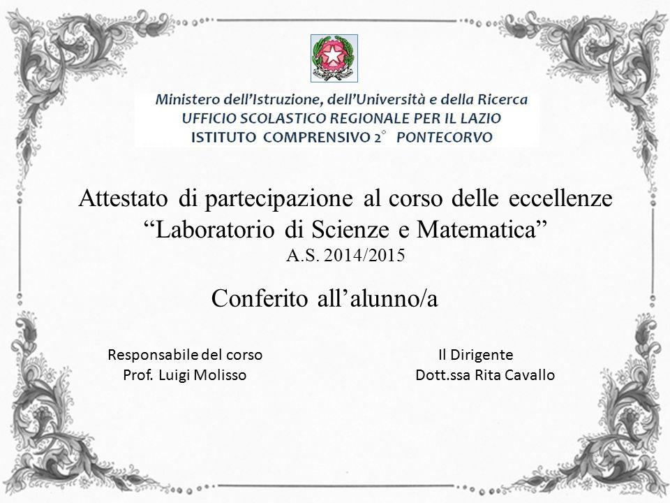 Attestato di partecipazione al corso delle eccellenze Laboratorio di Scienze e Matematica A.S.
