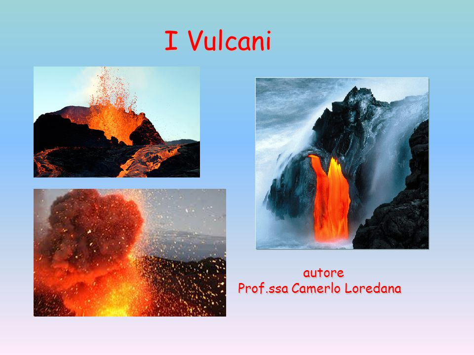 autore Prof.ssa Camerlo Loredana I Vulcani