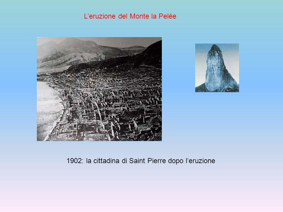 L'eruzione del Monte la Pelée 1902: la cittadina di Saint Pierre dopo l'eruzione