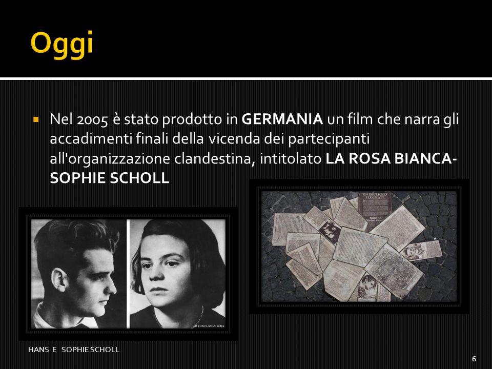  Nel 2005 è stato prodotto in GERMANIA un film che narra gli accadimenti finali della vicenda dei partecipanti all'organizzazione clandestina, intito