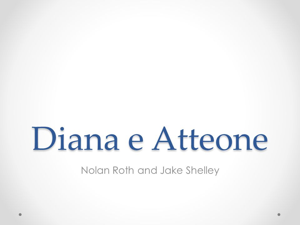 Diana e Atteone Nolan Roth and Jake Shelley
