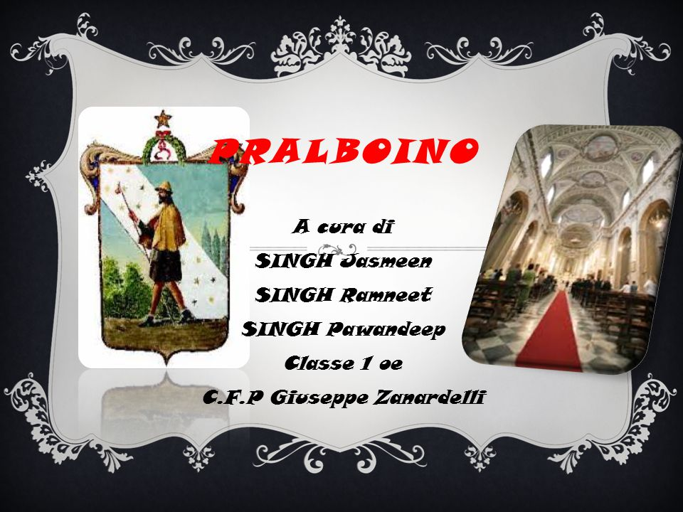 PRALBOINO A cura di SINGH Jasmeen SINGH Ramneet SINGH Pawandeep Classe 1 oe C.F.P Giuseppe Zanardelli