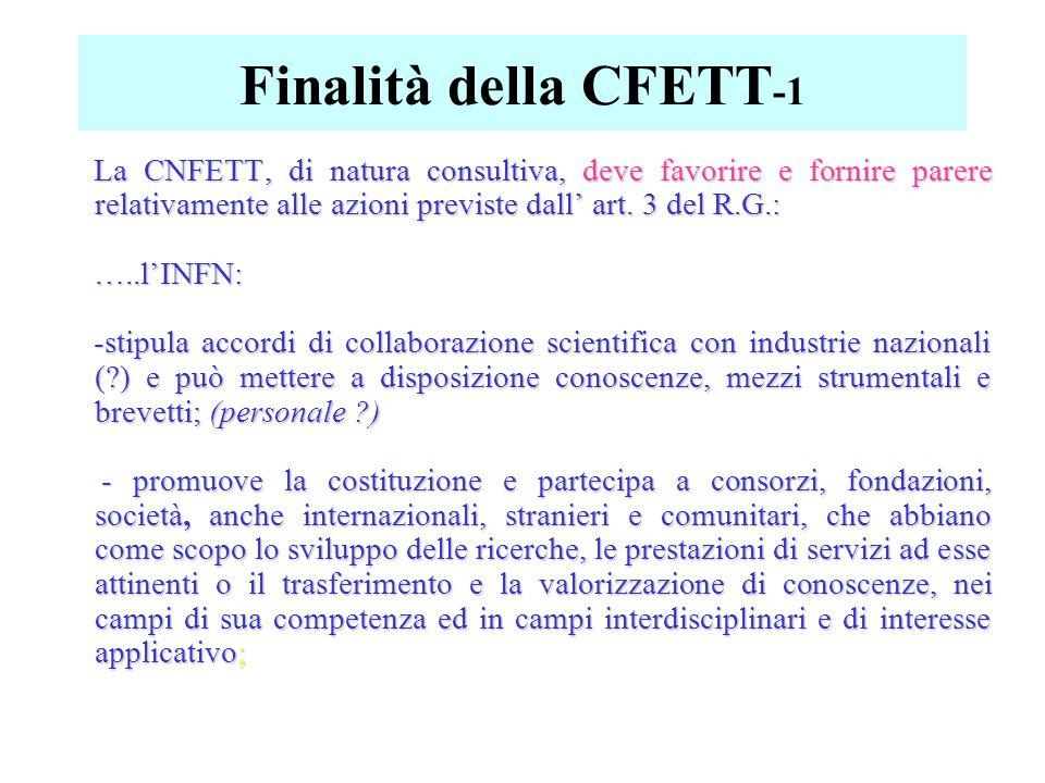 Finalità della CFETT- 2 -promuove il trasferimento delle conoscenze e delle tecnologie acquisite; -promuove e provvede alla formazione scientifica e alla diffusione della cultura nei settori istituzionali anche in collaborazione con le Università; può conferire borse di studio e premi.