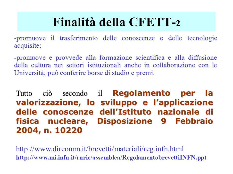 Finalità della CFETT- 2 -promuove il trasferimento delle conoscenze e delle tecnologie acquisite; -promuove e provvede alla formazione scientifica e a