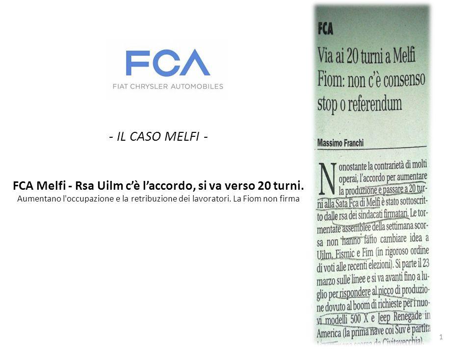 - IL CASO MELFI - FCA Melfi - Rsa Uilm c'è l'accordo, si va verso 20 turni. Aumentano l'occupazione e la retribuzione dei lavoratori. La Fiom non firm