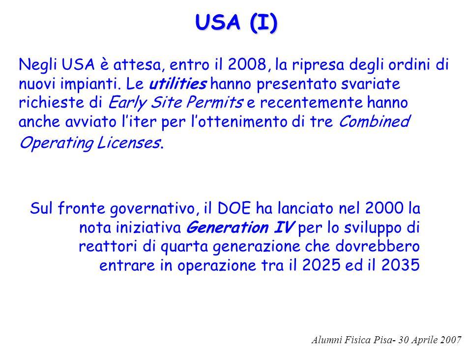 USA (I) Negli USA è attesa, entro il 2008, la ripresa degli ordini di nuovi impianti. Le utilities hanno presentato svariate richieste di Early Site P