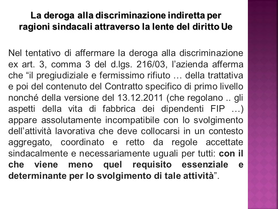 Nel tentativo di affermare la deroga alla discriminazione ex art.