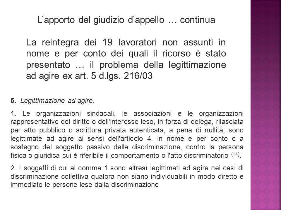 L'apporto del giudizio d'appello … continua La reintegra dei 19 lavoratori non assunti in nome e per conto dei quali il ricorso è stato presentato … il problema della legittimazione ad agire ex art.