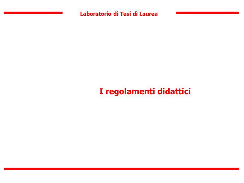 Laboratorio di Tesi di Laurea I regolamenti didattici