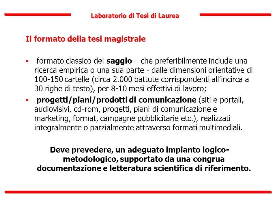 Laboratorio di Tesi di Laurea Il formato della tesi magistrale  formato classico del saggio – che preferibilmente include una ricerca empirica o una