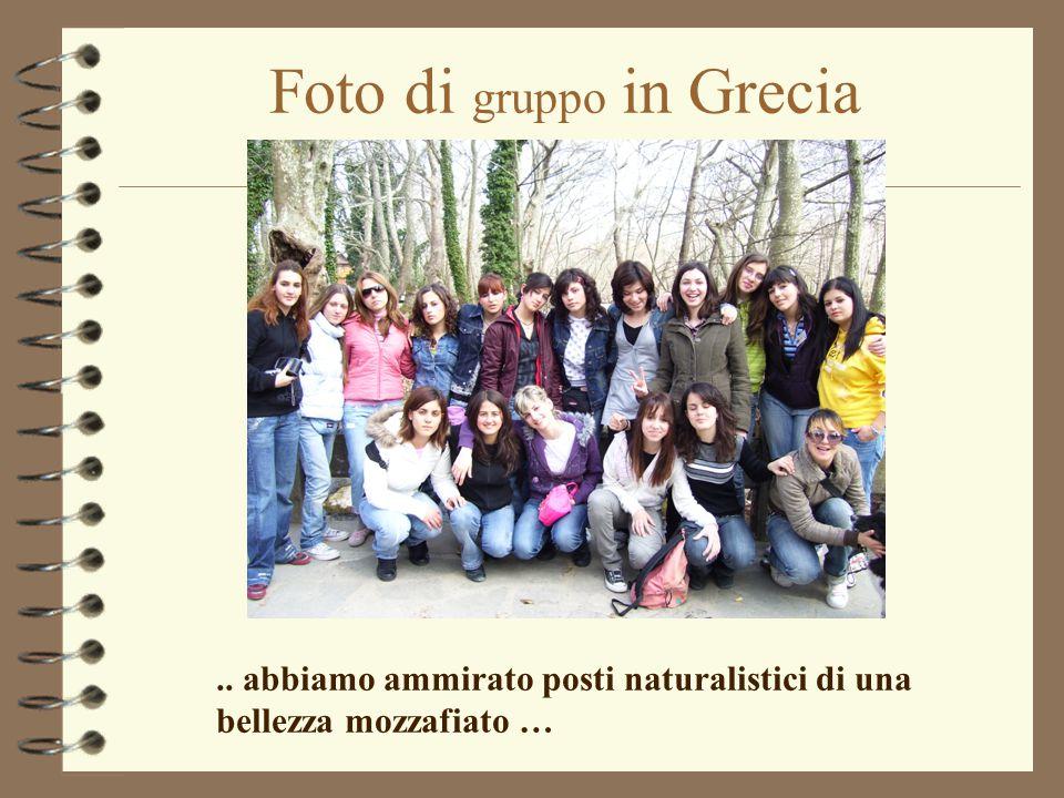 Foto di gruppo in Grecia.. abbiamo ammirato posti naturalistici di una bellezza mozzafiato …