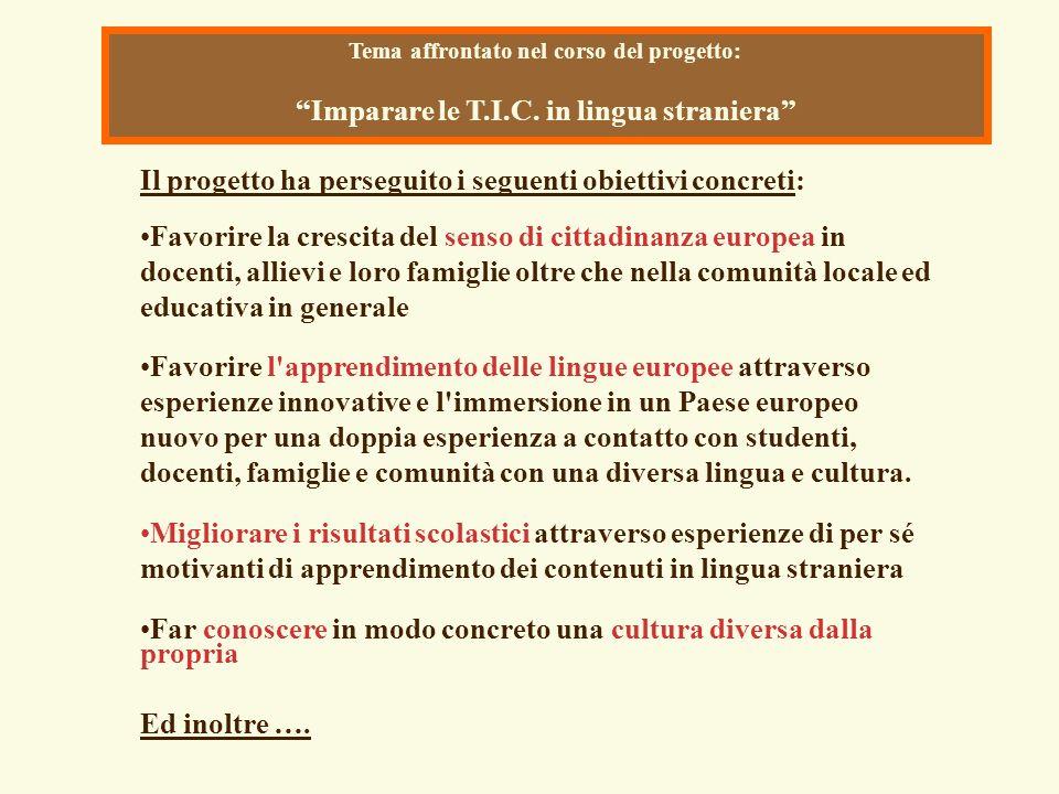 """Tema affrontato nel corso del progetto: """"Imparare le T.I.C. in lingua straniera"""" Il progetto ha perseguito i seguenti obiettivi concreti: Favorire la"""