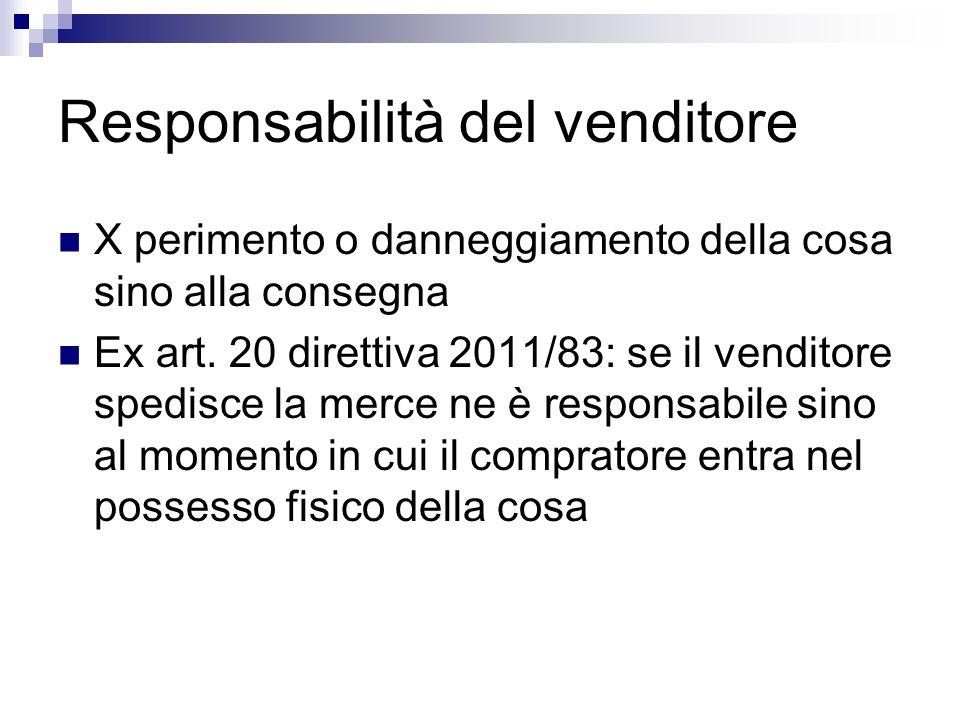 Responsabilità del venditore X perimento o danneggiamento della cosa sino alla consegna Ex art.