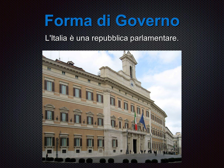 Forma di Governo L Italia è una repubblica parlamentare.