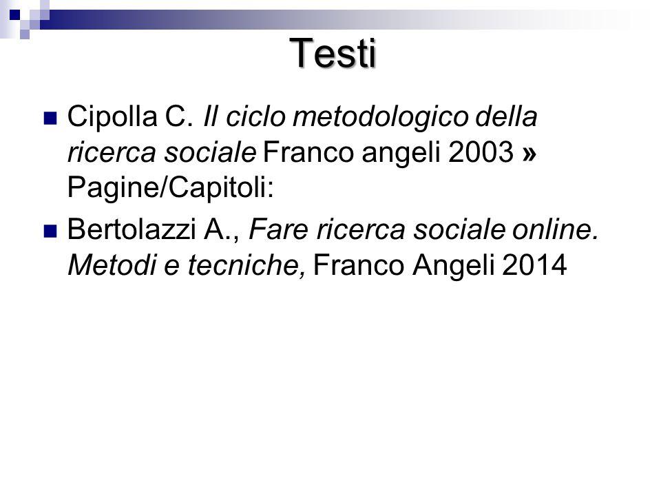 Testi Cipolla C. Il ciclo metodologico della ricerca sociale Franco angeli 2003 » Pagine/Capitoli: Bertolazzi A., Fare ricerca sociale online. Metodi