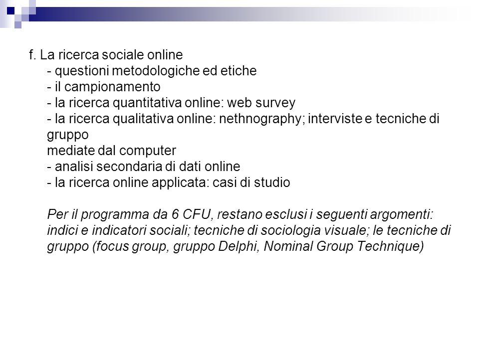 f. La ricerca sociale online - questioni metodologiche ed etiche - il campionamento - la ricerca quantitativa online: web survey - la ricerca qualitat