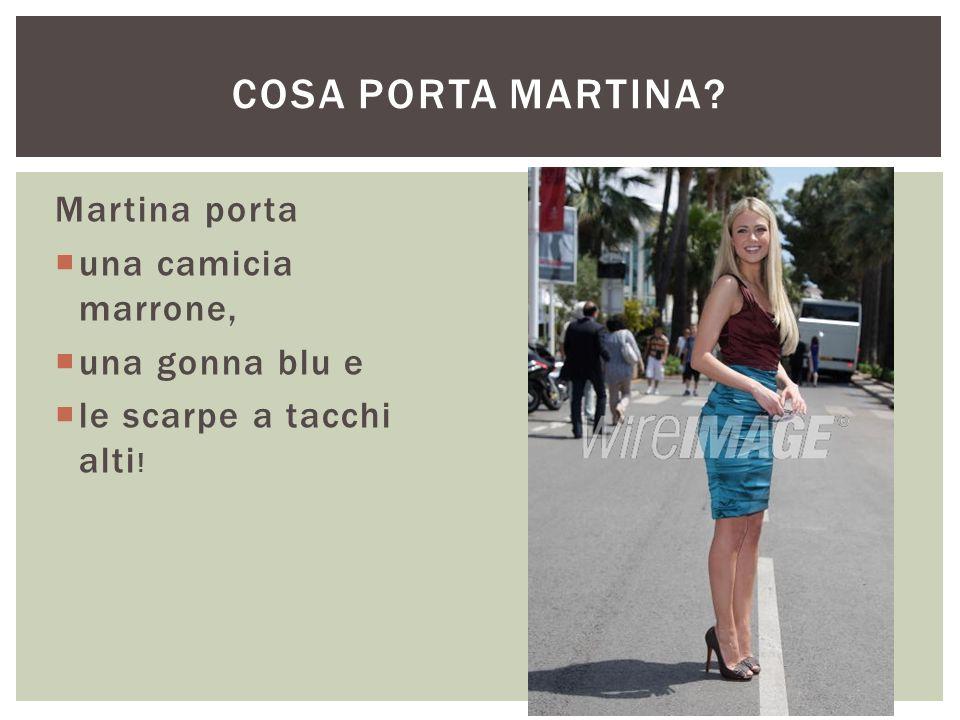 Martina porta  una camicia marrone,  una gonna blu e  le scarpe a tacchi alti ! COSA PORTA MARTINA?