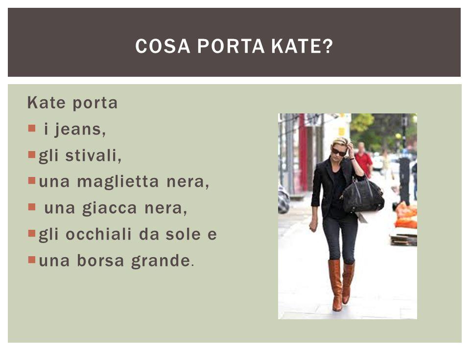 Kate porta  i jeans,  gli stivali,  una maglietta nera,  una giacca nera,  gli occhiali da sole e  una borsa grande. COSA PORTA KATE?