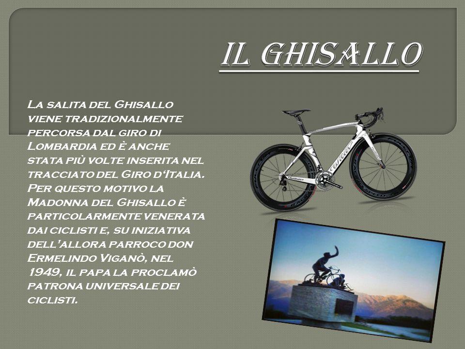 La salita del Ghisallo viene tradizionalmente percorsa dal giro di Lombardia ed è anche stata più volte inserita nel tracciato del Giro d'Italia. Per