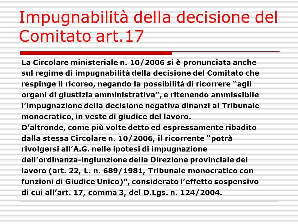 Impugnabilità della decisione del Comitato art.17 La Circolare ministeriale n. 10/2006 si è pronunciata anche sul regime di impugnabilità della decisi