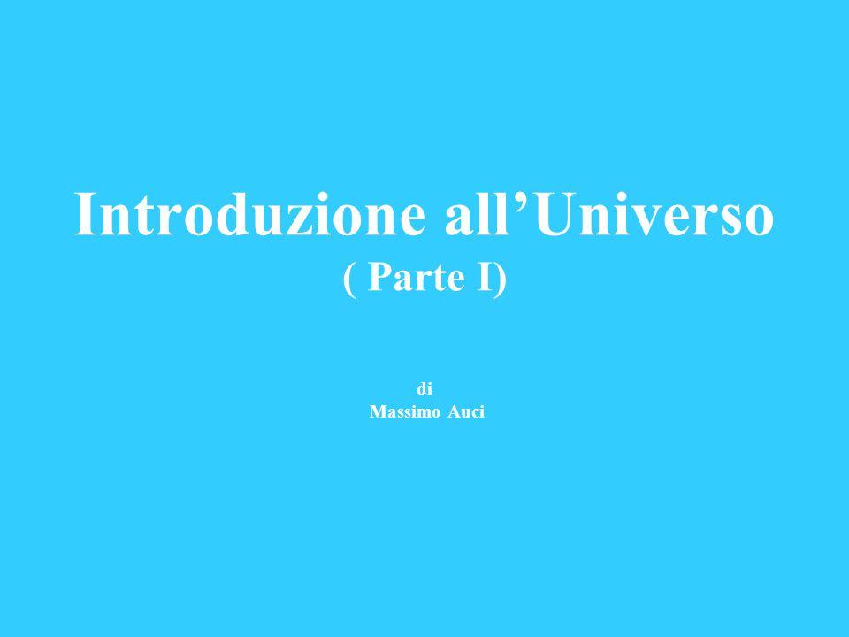 Introduzione all'Universo ( Parte I) di Massimo Auci
