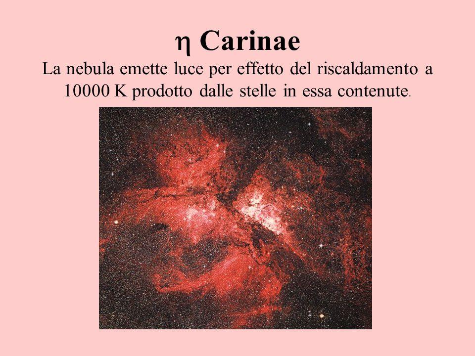  Carinae La nebula emette luce per effetto del riscaldamento a 10000 K prodotto dalle stelle in essa contenute.
