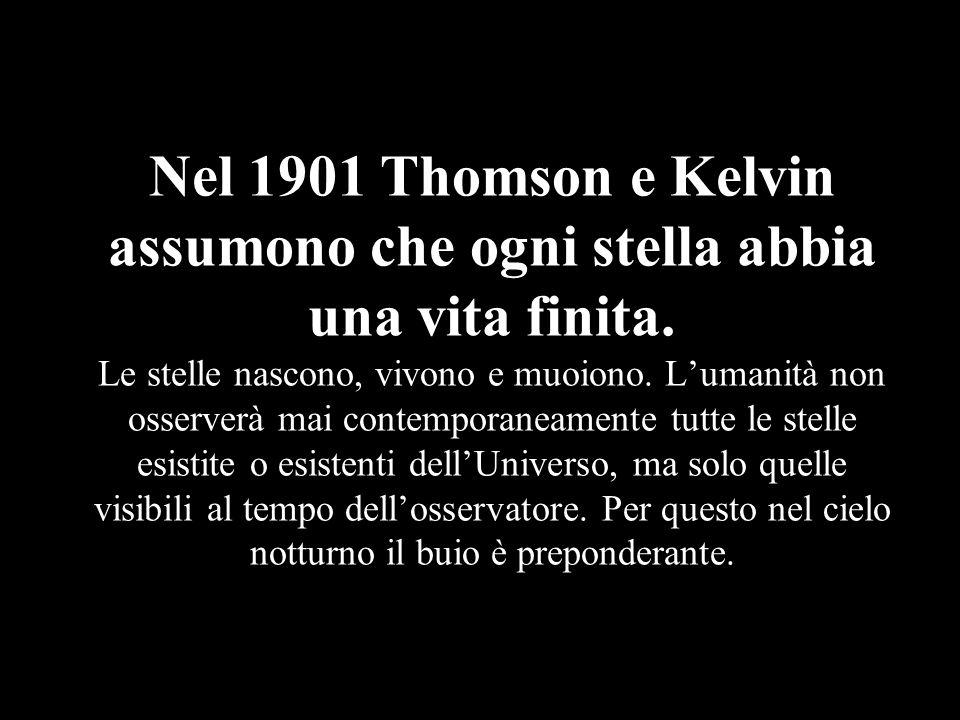 Nel 1901 Thomson e Kelvin assumono che ogni stella abbia una vita finita.