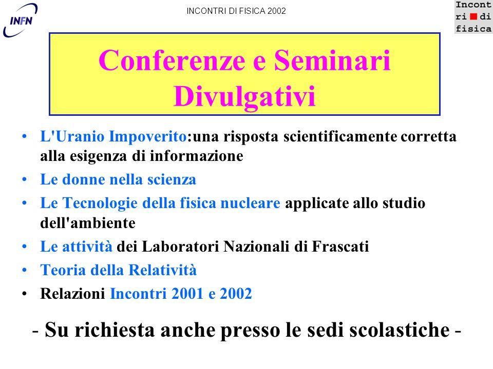 Conferenze e Seminari Divulgativi L'Uranio Impoverito:una risposta scientificamente corretta alla esigenza di informazione Le donne nella scienza Le T
