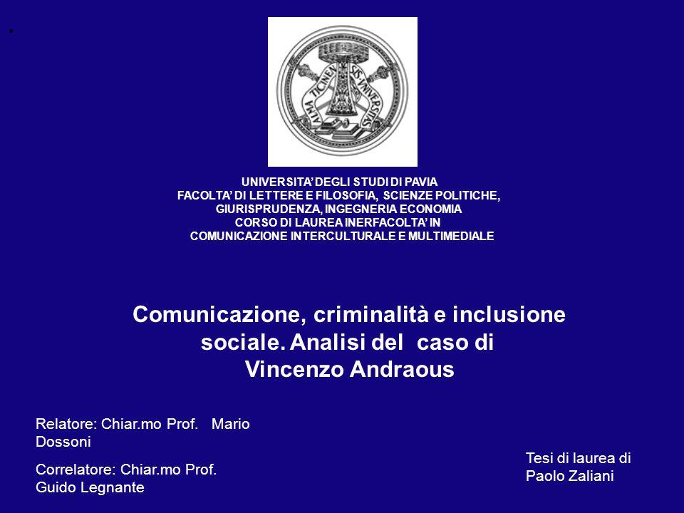 UNIVERSITA' DEGLI STUDI DI PAVIA FACOLTA' DI LETTERE E FILOSOFIA, SCIENZE POLITICHE, GIURISPRUDENZA, INGEGNERIA ECONOMIA CORSO DI LAUREA INERFACOLTA' IN COMUNICAZIONE INTERCULTURALE E MULTIMEDIALE Relatore: Chiar.mo Prof.