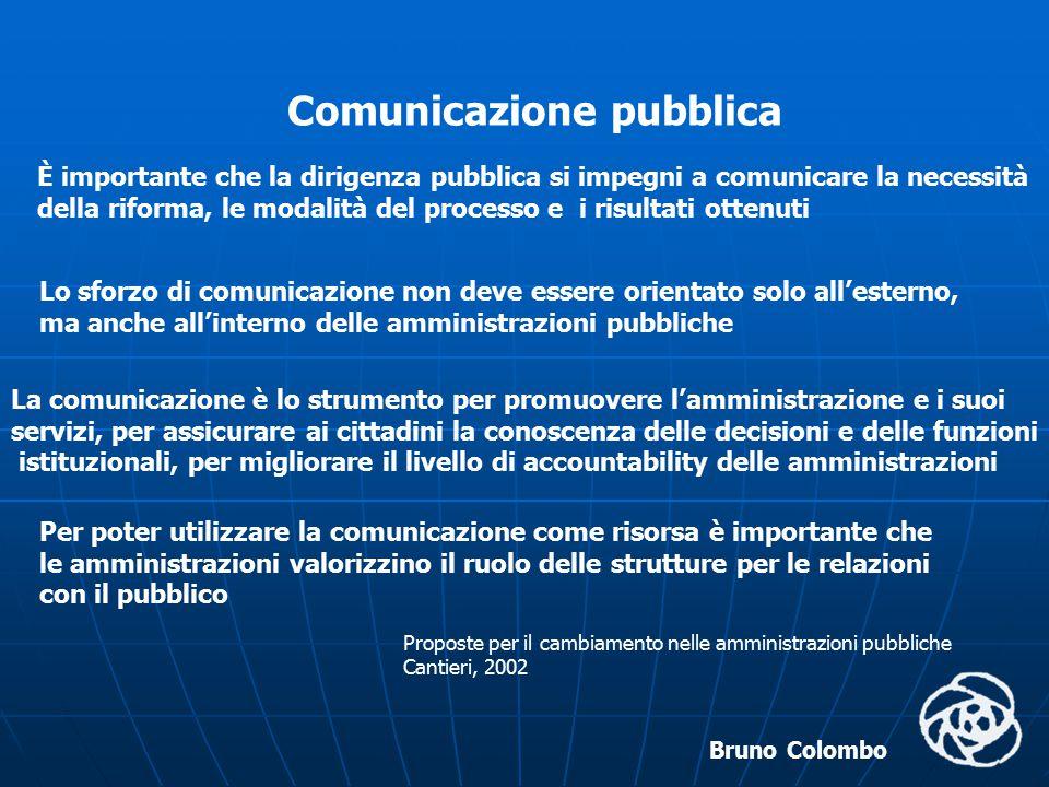 Bruno Colombo Comunicazione pubblica È importante che la dirigenza pubblica si impegni a comunicare la necessità della riforma, le modalità del proces