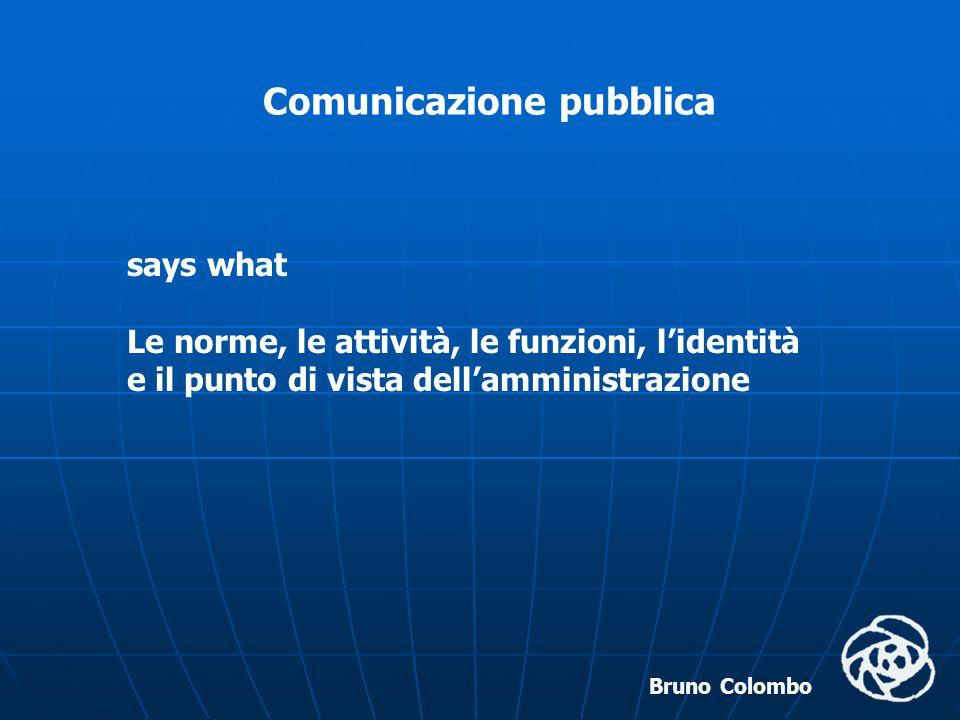 Bruno Colombo Comunicazione pubblica in what channel Tutti i media a disposizione