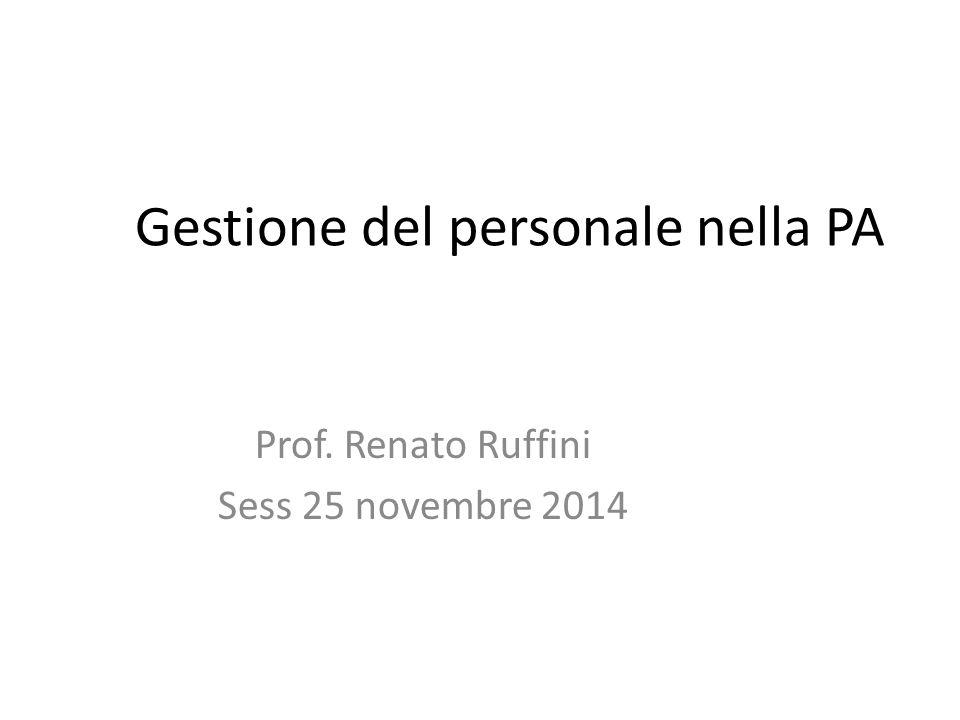 Gestione del personale nella PA Prof. Renato Ruffini Sess 25 novembre 2014