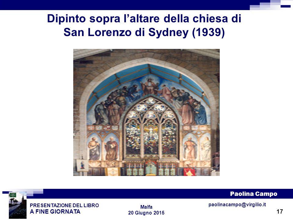 17 PRESENTAZIONE DEL LIBRO A FINE GIORNATA Paolina Campo Malfa 20 Giugno 2015 paolinacampo@virgilio.it Dipinto sopra l'altare della chiesa di San Lore