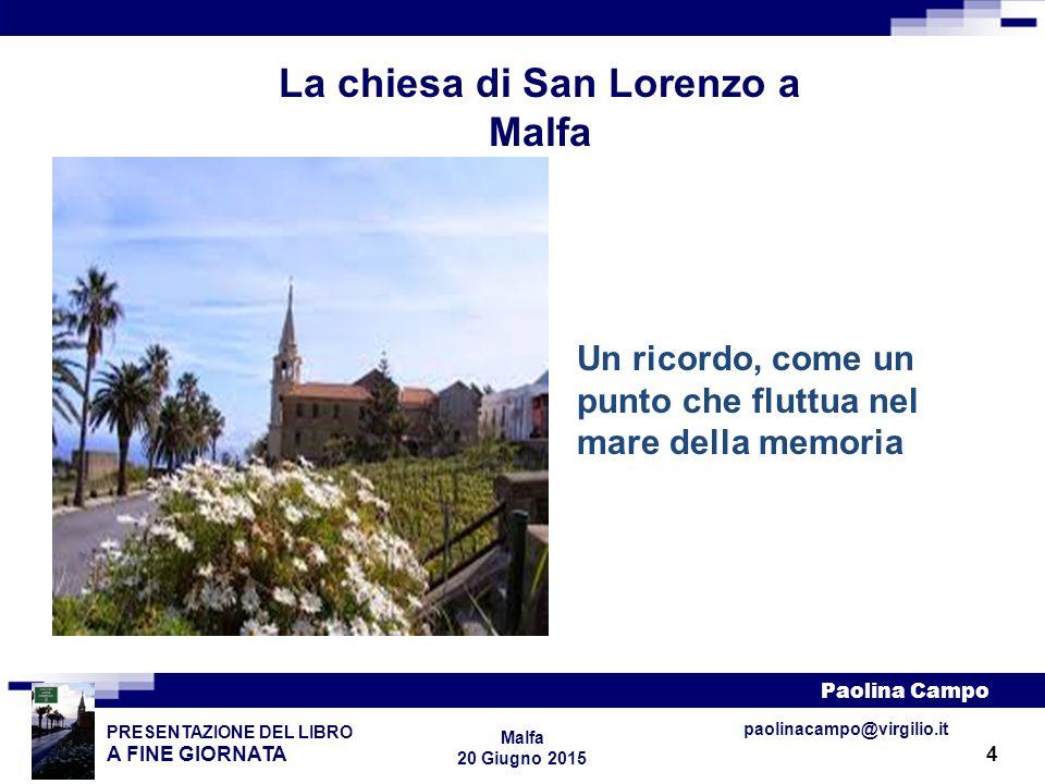 15 PRESENTAZIONE DEL LIBRO A FINE GIORNATA Paolina Campo Malfa 20 Giugno 2015 paolinacampo@virgilio.it C.I.R.C.E.