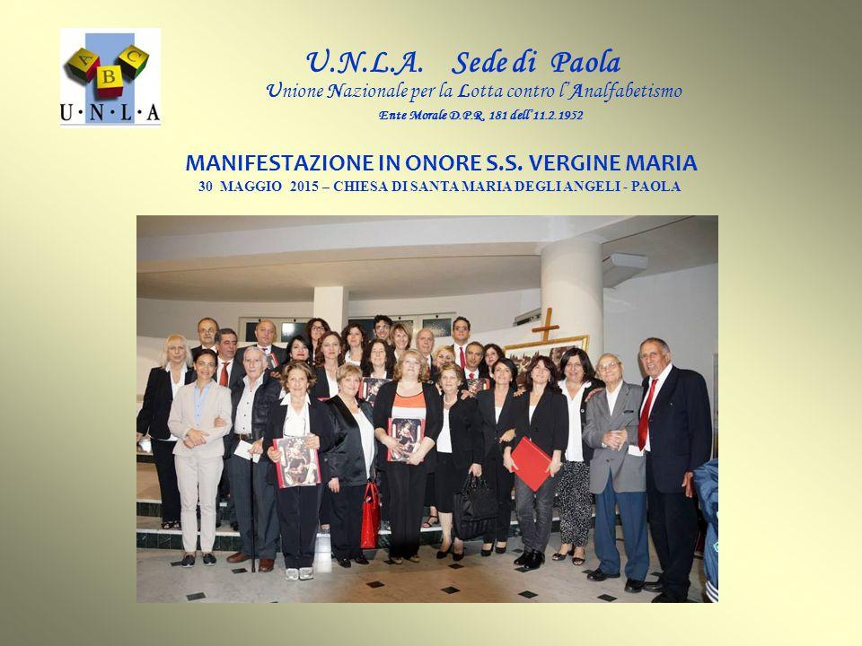 MANIFESTAZIONE IN ONORE S.S. VERGINE MARIA 30 MAGGIO 2015 – CHIESA DI SANTA MARIA DEGLI ANGELI - PAOLA U.N.L.A. Sede di Paola Unione Nazionale per la