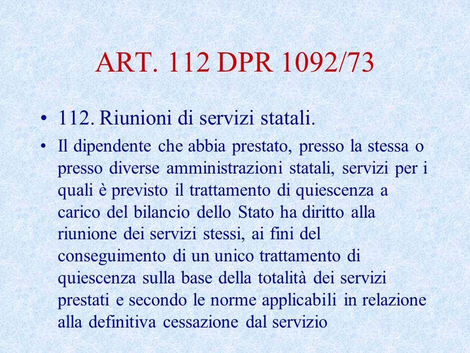 ART.112 DPR 1092/73 112. Riunioni di servizi statali.