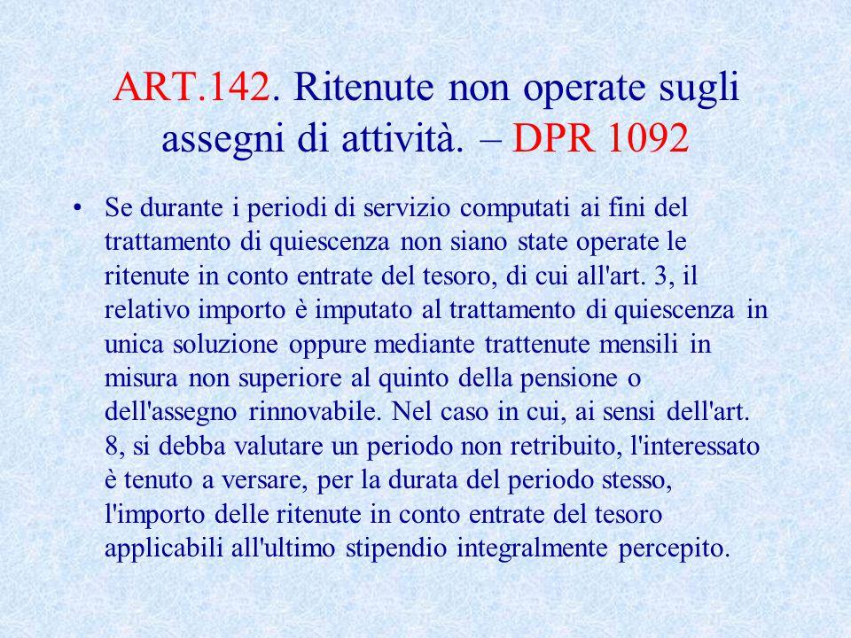 ART.142.Ritenute non operate sugli assegni di attività.
