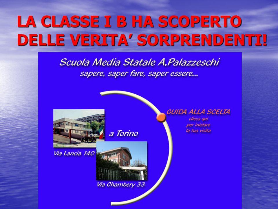 LA CLASSE I B HA SCOPERTO DELLE VERITA' SORPRENDENTI!