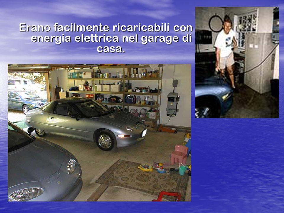 Erano facilmente ricaricabili con energia elettrica nel garage di casa.