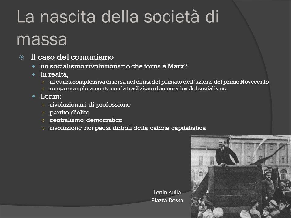 La nascita della società di massa  Il caso del comunismo un socialismo rivoluzionario che torna a Marx? In realtà, ○ rilettura complessiva emersa nel