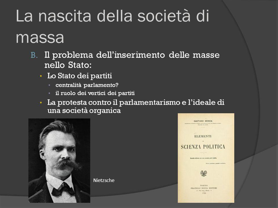La nascita della società di massa B. Il problema dell'inserimento delle masse nello Stato: Lo Stato dei partiti centralità parlamento? il ruolo dei ve