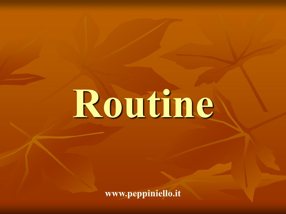 Routine www.peppiniello.it