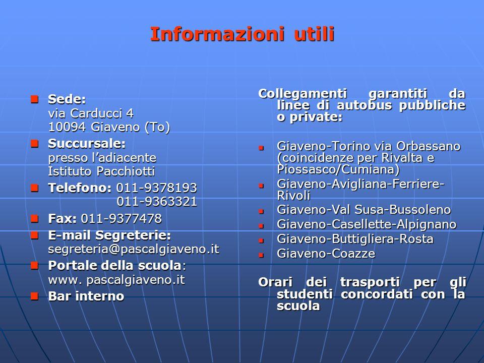 Sede: via Carducci 4 10094 Giaveno (To) Sede: via Carducci 4 10094 Giaveno (To) Succursale: presso l'adiacente Istituto Pacchiotti Succursale: presso l'adiacente Istituto Pacchiotti Telefono: 011-9378193 011-9363321 Telefono: 011-9378193 011-9363321 Fax: 011-9377478 Fax: 011-9377478 E-mail Segreterie: segreteria@pascalgiaveno.it E-mail Segreterie: segreteria@pascalgiaveno.it Portale della scuola: www.