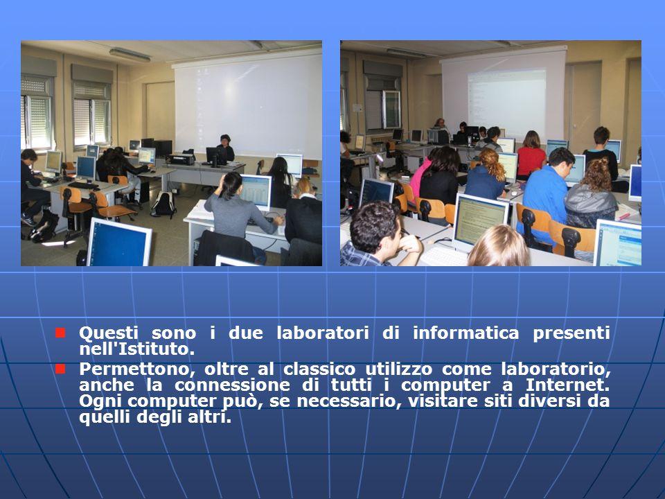 Laboratori di informatica Questi sono i due laboratori di informatica presenti nell Istituto.