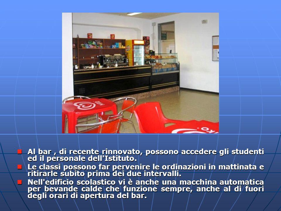 Al bar, di recente rinnovato, possono accedere gli studenti ed il personale dell Istituto.