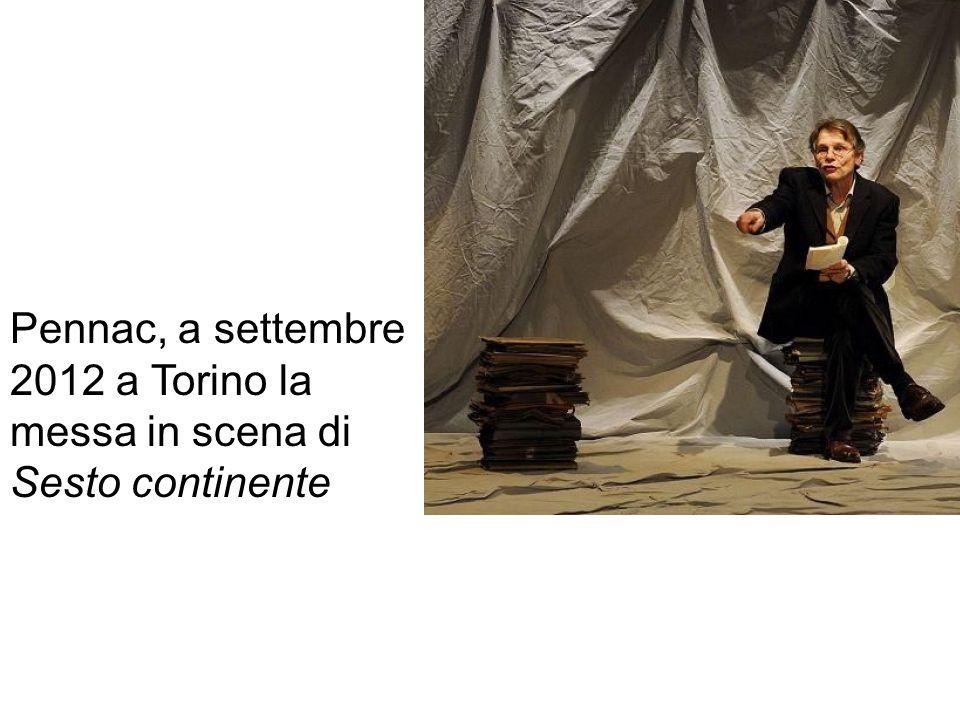 Pennac, a settembre 2012 a Torino la messa in scena di Sesto continente