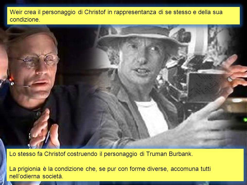 Lo stesso fa Christof costruendo il personaggio di Truman Burbank.